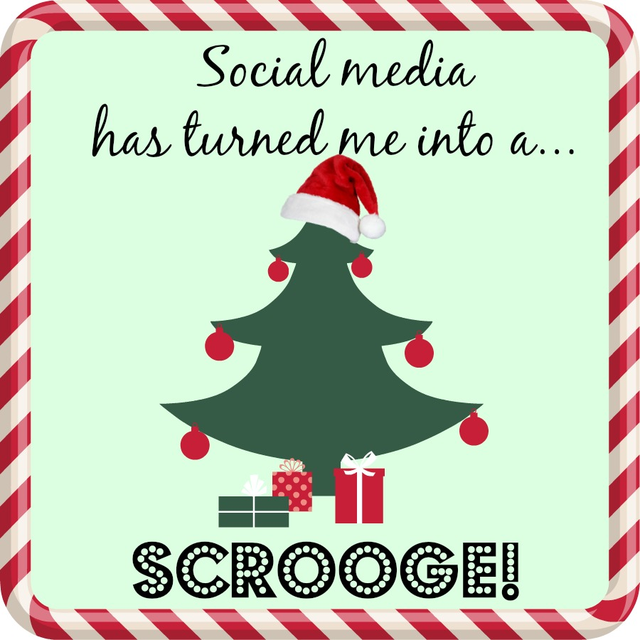 Social media has turned me into Scrooge!